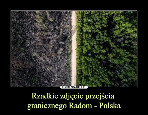Rzadkie zdjęcie przejścia granicznego Radom - Polska –