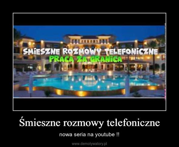 Śmieszne rozmowy telefoniczne – nowa seria na youtube !!