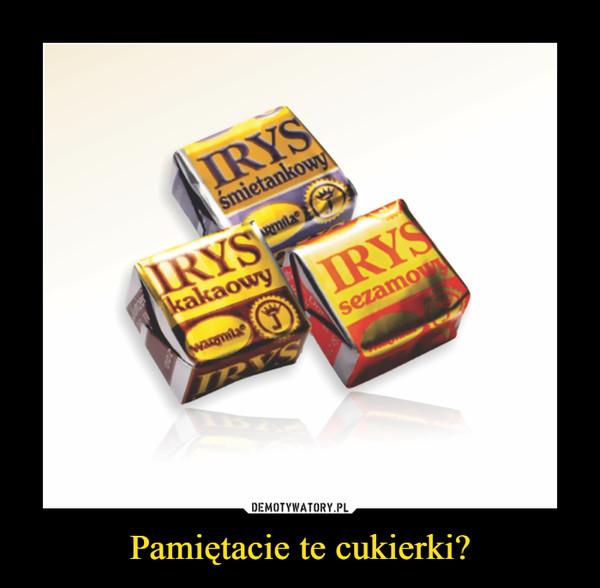 Pamiętacie te cukierki? –
