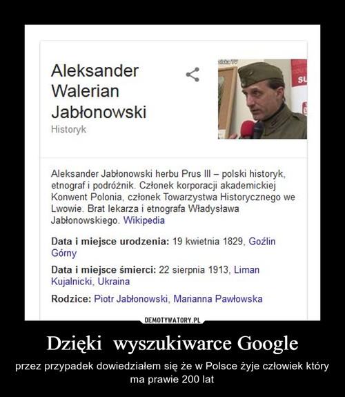 Dzięki  wyszukiwarce Google