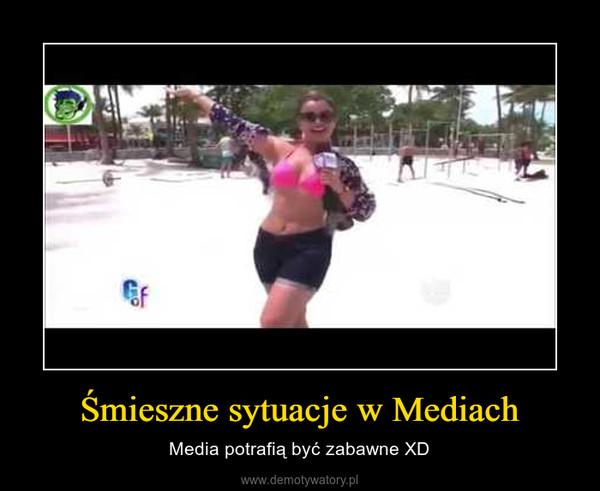 Śmieszne sytuacje w Mediach – Media potrafią być zabawne XD