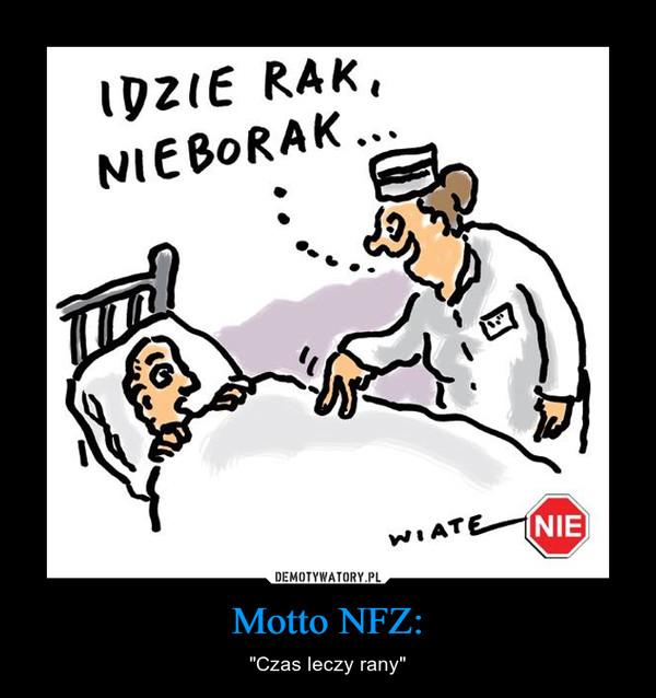 """Motto NFZ: – """"Czas leczy rany"""" IDZIE RAKNIEBORAK"""