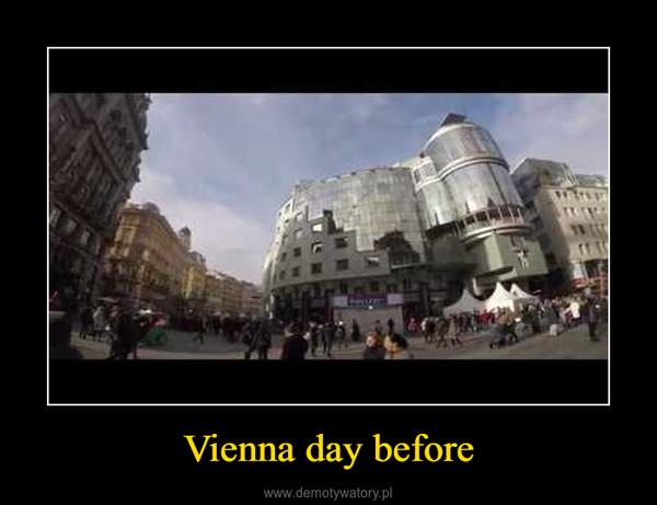 Vienna day before –