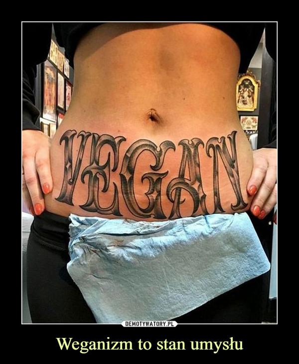 Weganizm to stan umysłu –  Vegan