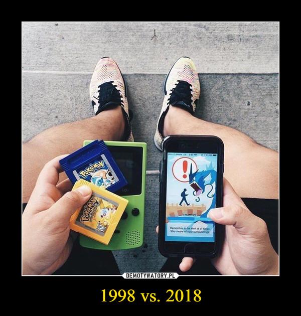 1998 vs. 2018 –