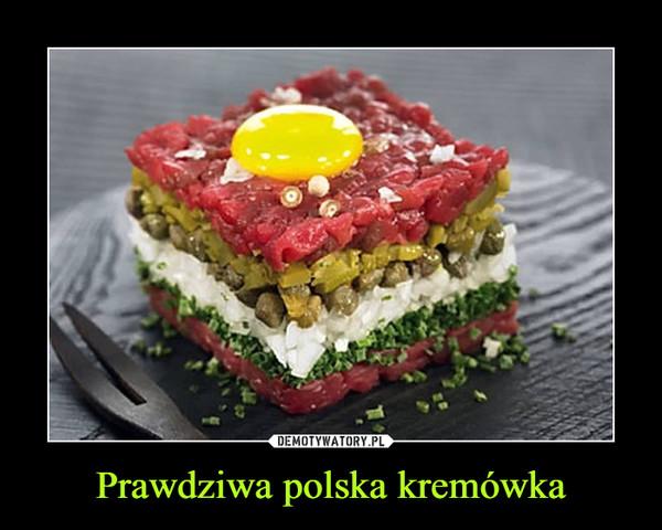 Prawdziwa polska kremówka –
