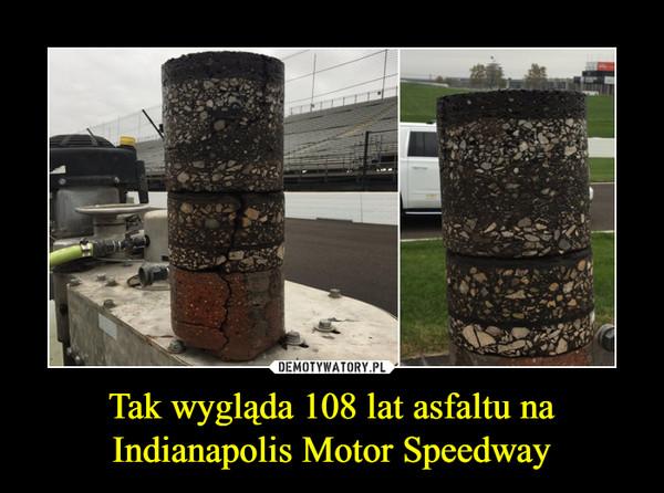 Tak wygląda 108 lat asfaltu na Indianapolis Motor Speedway –
