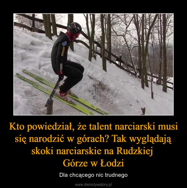 Kto powiedział, że talent narciarski musi się narodzić w górach? Tak wyglądają skoki narciarskie na Rudzkiej Górze w Łodzi – Dla chcącego nic trudnego