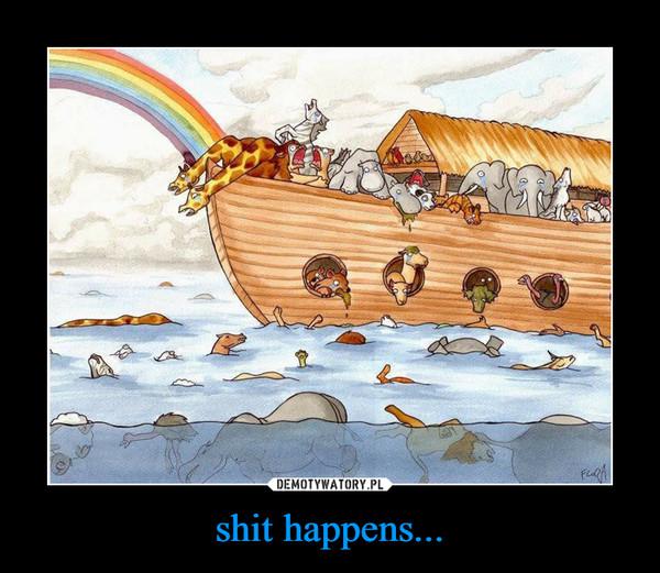 shit happens... –