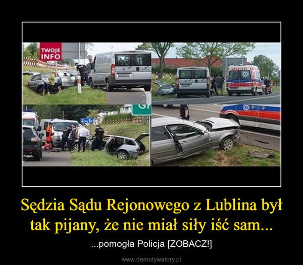 Sędzia Sądu Rejonowego z Lublina był tak pijany, że nie miał siły iść sam... – ...pomogła Policja [ZOBACZ!]
