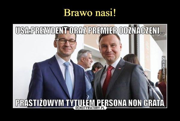 –  usa: prezydent oraz premier odznaczeni...prestiżowym tytułem persona non grata