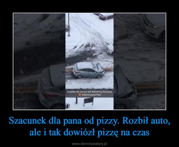 Szacunek dla pana od pizzy. Rozbił auto, ale i tak dowiózł pizzę na czas –