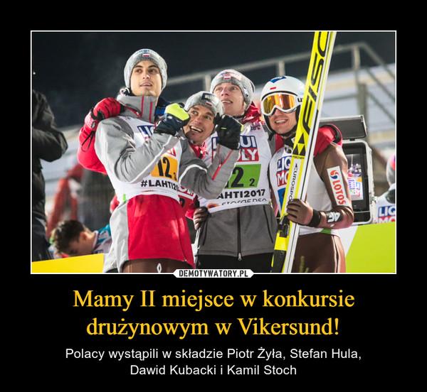 Mamy II miejsce w konkursie drużynowym w Vikersund! – Polacy wystąpili w składzie Piotr Żyła, Stefan Hula,Dawid Kubacki i Kamil Stoch