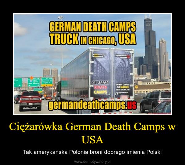 Ciężarówka German Death Camps w USA – Tak amerykańska Polonia broni dobrego imienia Polski