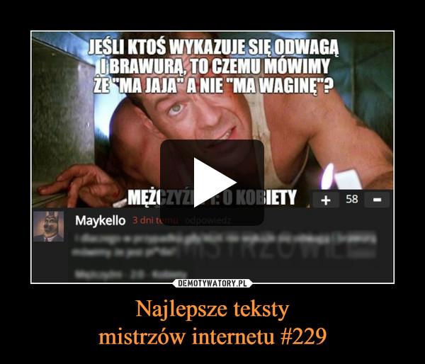Najlepsze tekstymistrzów internetu #229 –