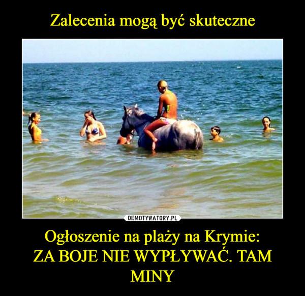Ogłoszenie na plaży na Krymie:ZA BOJE NIE WYPŁYWAĆ. TAM MINY –