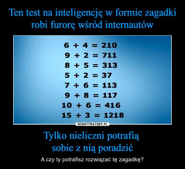 Tylko nieliczni potrafią sobie z nią poradzić – A czy ty potrafisz rozwiązać tę zagadkę?