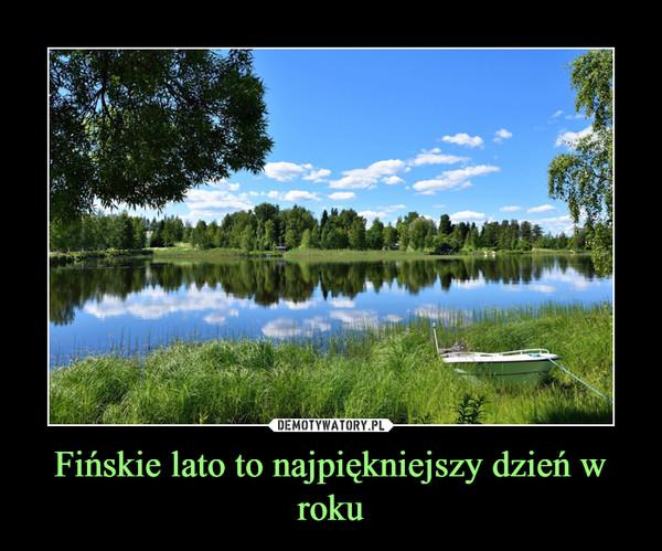Fińskie lato to najpiękniejszy dzień w roku –