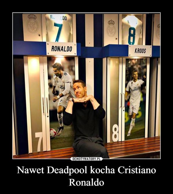 Nawet Deadpool kocha Cristiano Ronaldo –