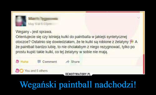 Wegański paintball nadchodzi!