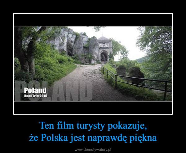 Ten film turysty pokazuje,że Polska jest naprawdę piękna –