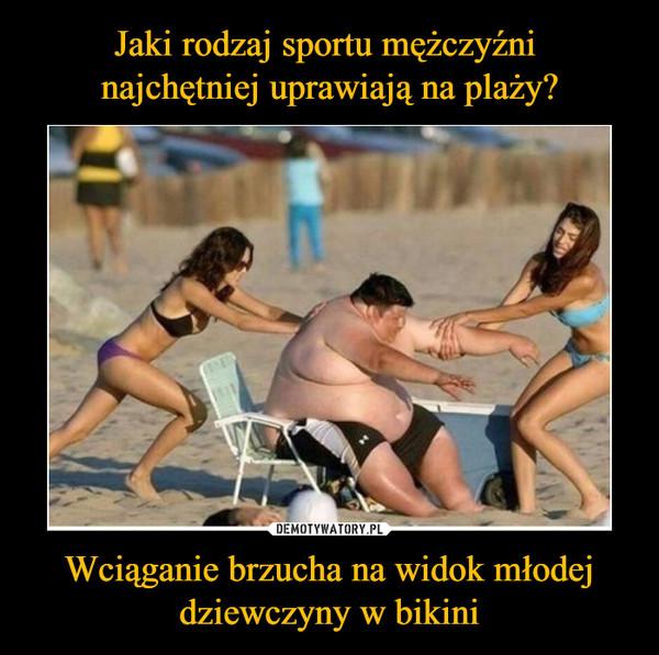 Wciąganie brzucha na widok młodej dziewczyny w bikini –