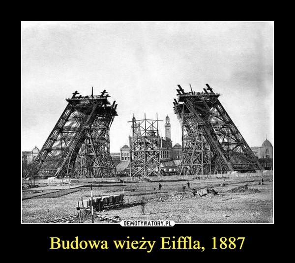 Budowa wieży Eiffla, 1887 –