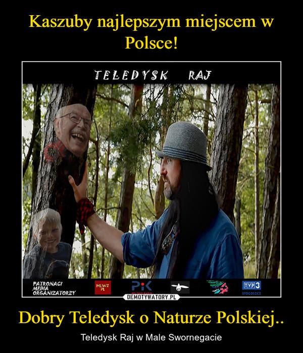 Dobry Teledysk o Naturze Polskiej.. – Teledysk Raj w Male Swornegacie