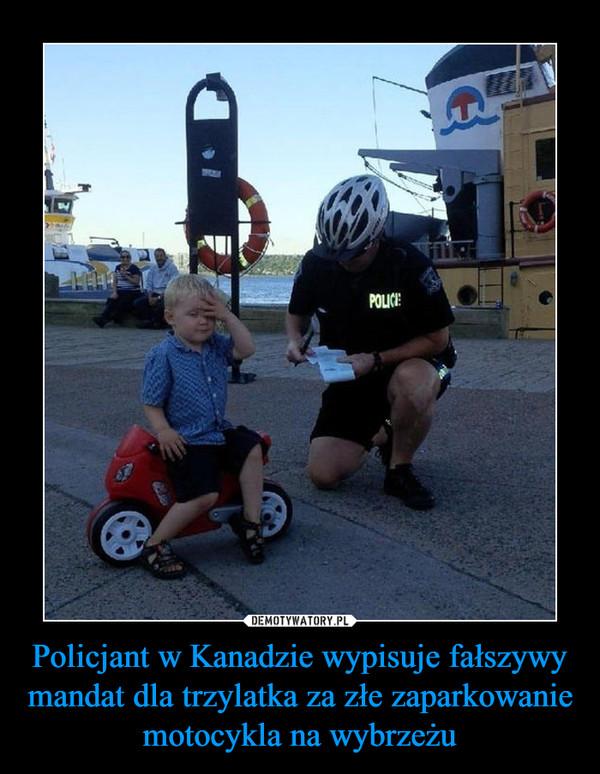Policjant w Kanadzie wypisuje fałszywy mandat dla trzylatka za złe zaparkowanie motocykla na wybrzeżu –