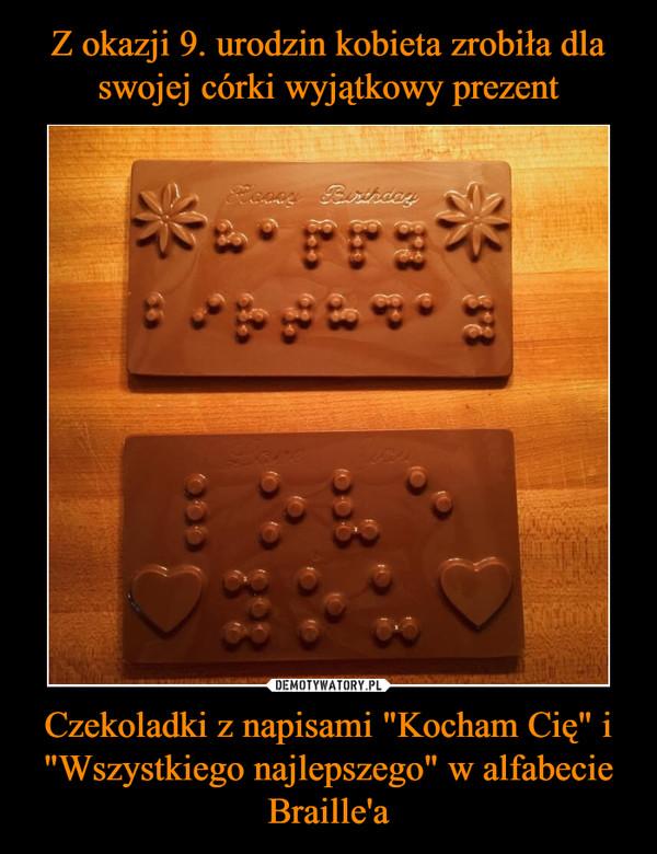 """Czekoladki z napisami """"Kocham Cię"""" i """"Wszystkiego najlepszego"""" w alfabecie Braille'a –"""
