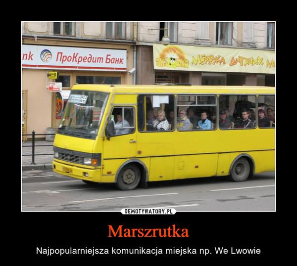 Marszrutka – Najpopularniejsza komunikacja miejska np. We Lwowie