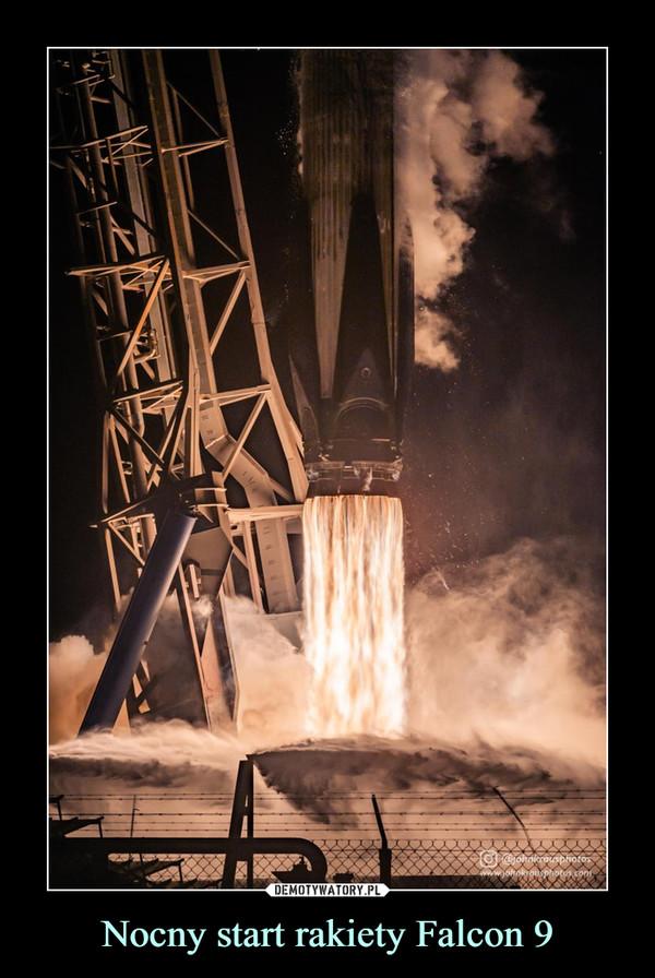 Nocny start rakiety Falcon 9 –