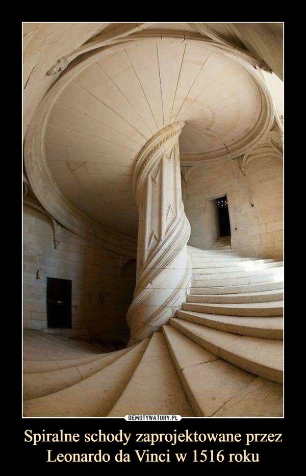 Spiralne schody zaprojektowane przez Leonardo da Vinci w 1516 roku –