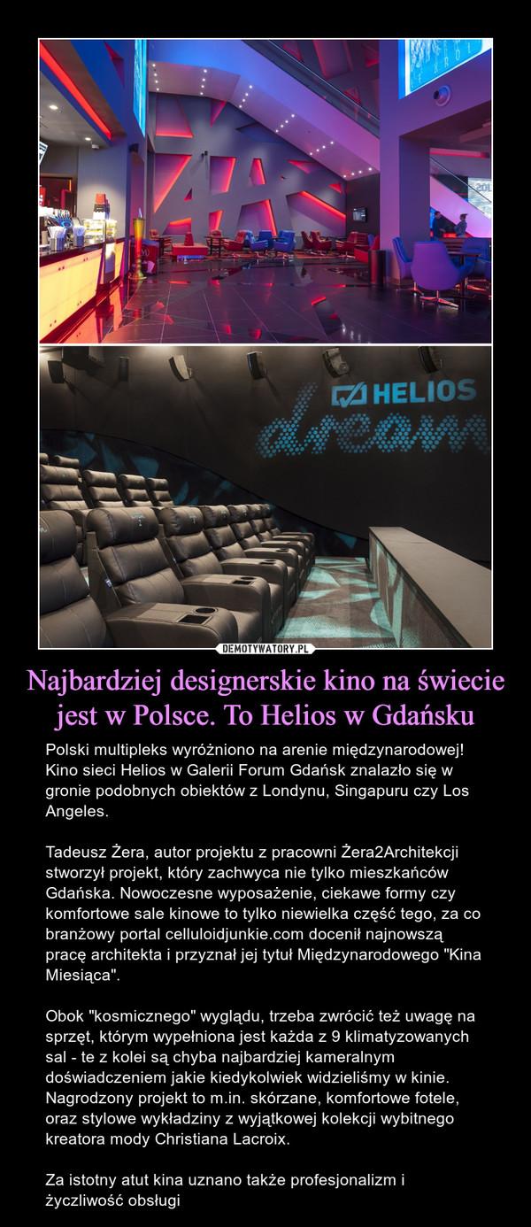 Najbardziej designerskie kino na świecie jest w Polsce. To Helios w Gdańsku