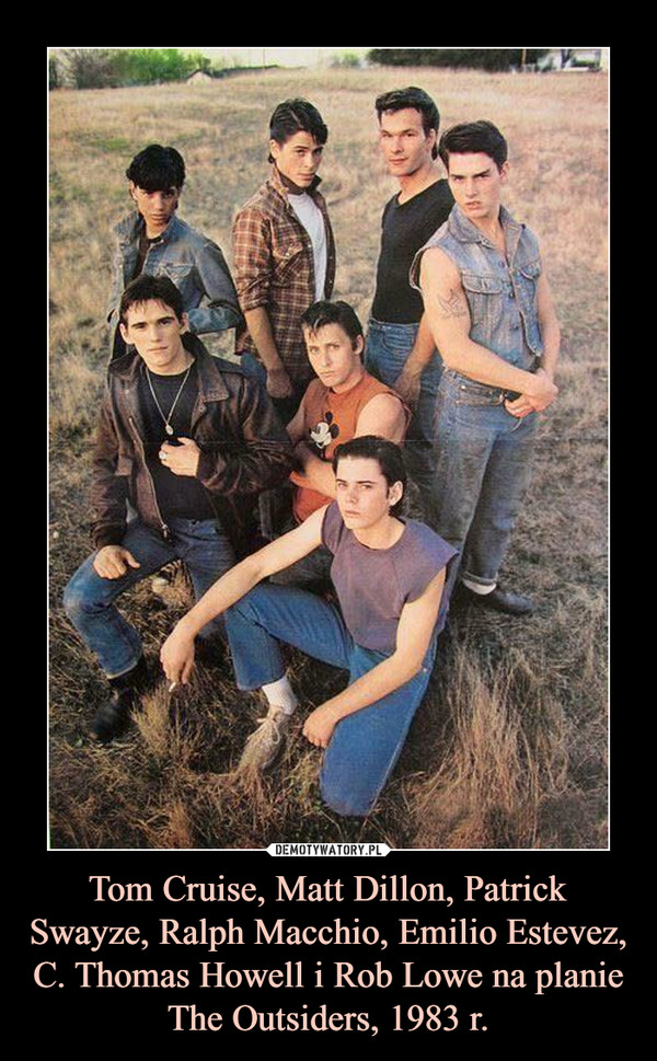 Tom Cruise, Matt Dillon, Patrick Swayze, Ralph Macchio, Emilio Estevez, C. Thomas Howell i Rob Lowe na planie The Outsiders, 1983 r. –