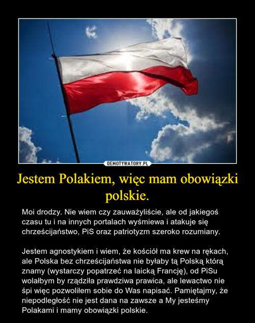 Jestem Polakiem, więc mam obowiązki polskie.