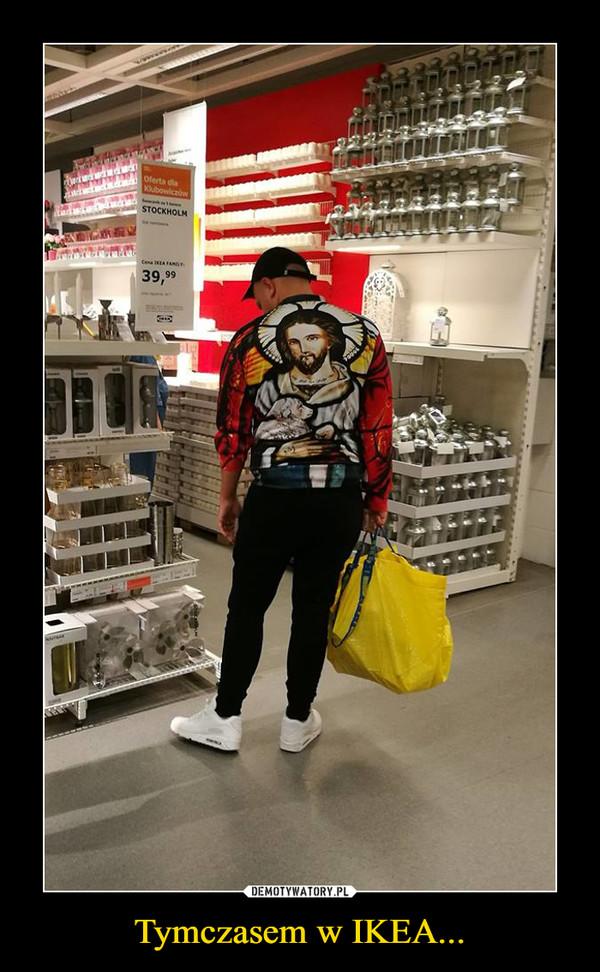 Tymczasem w IKEA... –