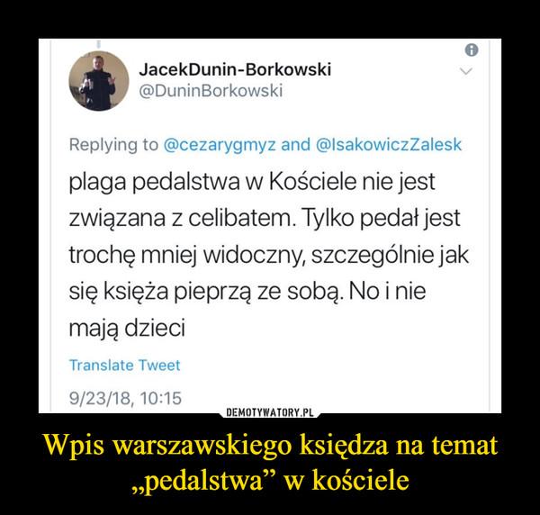 """Wpis warszawskiego księdza na temat """"pedalstwa"""" w kościele –"""
