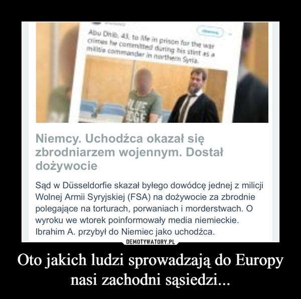 Oto jakich ludzi sprowadzają do Europy nasi zachodni sąsiedzi... –