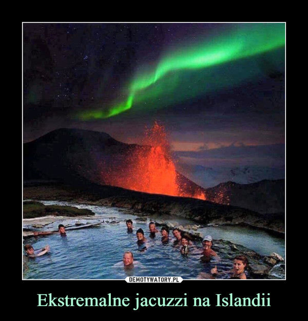 Ekstremalne jacuzzi na Islandii –