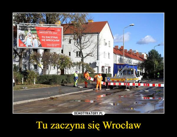 Tu zaczyna się Wrocław –