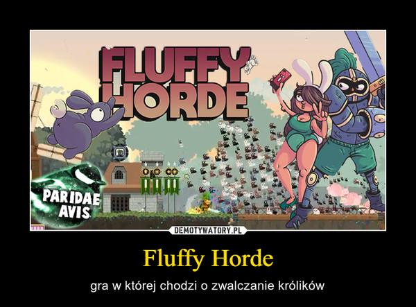 Fluffy Horde – gra w której chodzi o zwalczanie królików