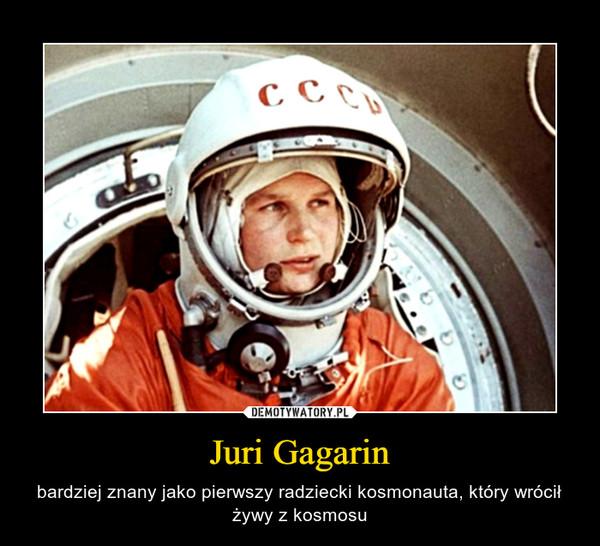 Juri Gagarin – bardziej znany jako pierwszy radziecki kosmonauta, który wrócił żywy z kosmosu