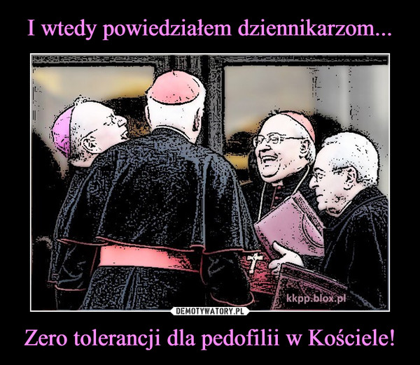 Zero tolerancji dla pedofilii w Kościele! –