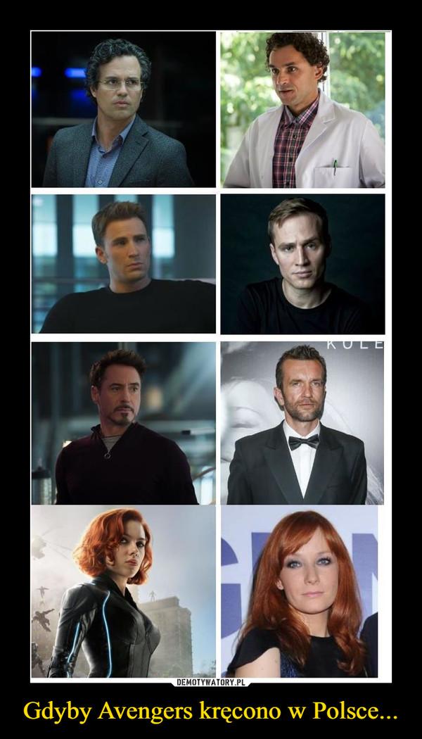 Gdyby Avengers kręcono w Polsce... –