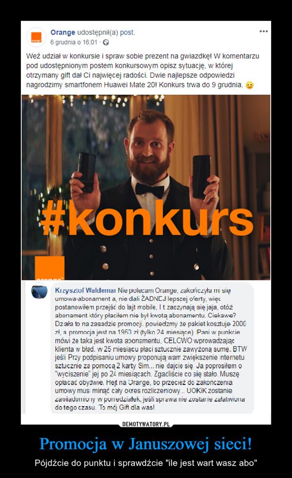 """Promocja w Januszowej sieci! – Pójdźcie do punktu i sprawdźcie """"ile jest wart wasz abo"""""""
