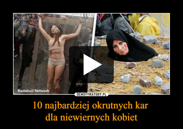 10 najbardziej okrutnych kar dla niewiernych kobiet –