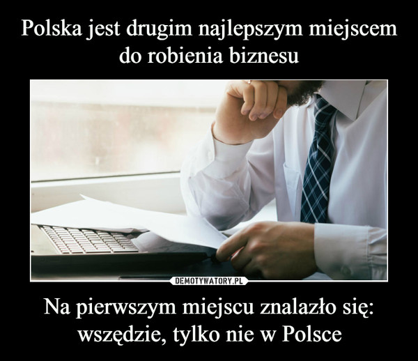 Na pierwszym miejscu znalazło się: wszędzie, tylko nie w Polsce –