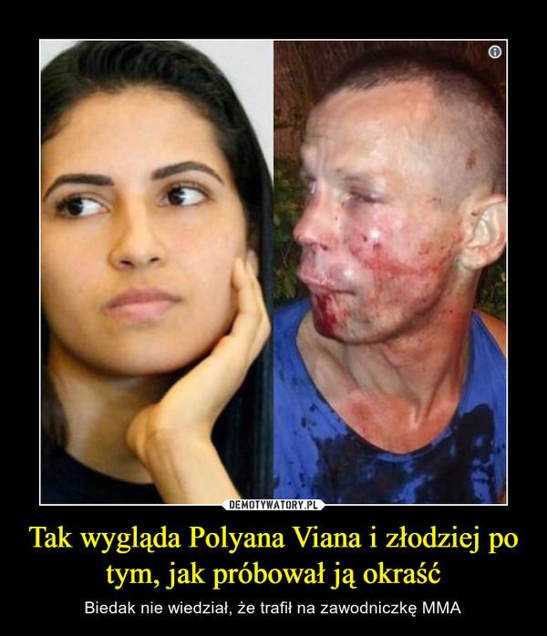 Tak wygląda Polyana Viana i złodziej po tym, jak próbował ją okraść – Biedak nie wiedział, że trafił na zawodniczkę MMA