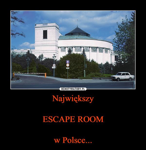 NajwiększyESCAPE ROOMw Polsce... –